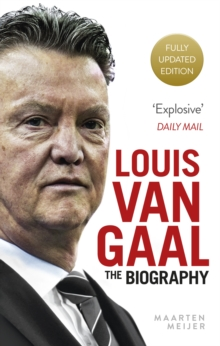Louis Van Gaal : The Biography, Paperback Book