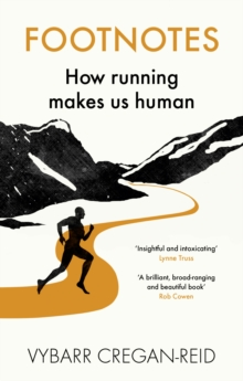 Footnotes : How Running Makes Us Human, Paperback Book