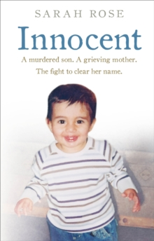 Innocent : A murdered son. A grieving mother. The fight to clear her name., Paperback / softback Book