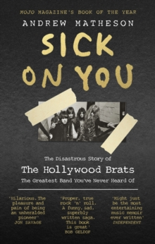 Sick on You : The Disastrous Story of the Hollywood Brats, Paperback Book