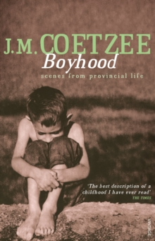 Boyhood : Scenes from provincial life, Paperback / softback Book