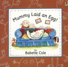 Mummy Laid An Egg!, Paperback Book