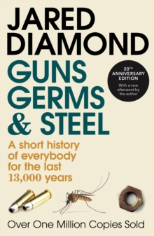 Guns, Germs And Steel : 20th Anniversary Edition, Paperback Book