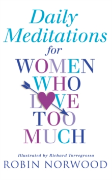 Daily Meditations for Women Who Love Too Much, Paperback Book