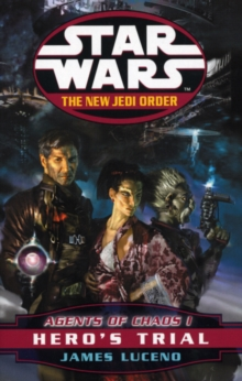 Star Wars: The New Jedi Order - Agents Of Chaos Hero's Trial, Paperback / softback Book