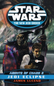 Star Wars: The New Jedi Order - Agents Of Chaos Jedi Eclipse, Paperback / softback Book