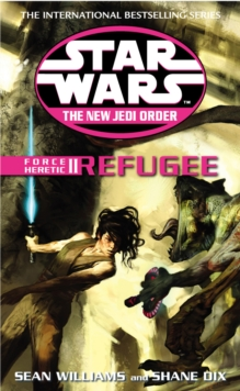 Star Wars: The New Jedi Order - Force Heretic II Refugee, Paperback Book