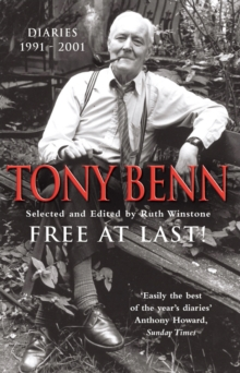 Free At Last : Diaries 1991 - 2001, Paperback Book