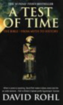 A Test Of Time : Volume One-The Bible-From Myth to History, Paperback / softback Book