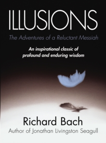 Illusions : The Adventures of a Reluctant Messiah, Paperback / softback Book
