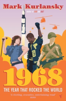 1968 : The Year that Rocked the World, Paperback / softback Book