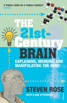 The 21st Century Brain : Explaining, Mending and Manipulating the Mind, Paperback Book