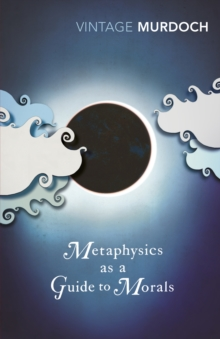 Metaphysics as a Guide to Morals, Paperback Book