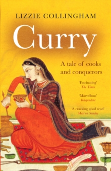Curry : A Tale of Cooks and Conquerors, Paperback / softback Book