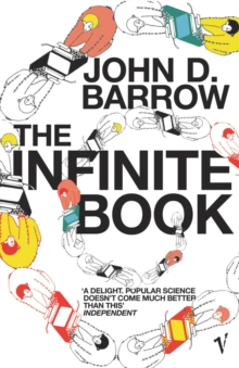 The Infinite Book : A Short Guide to the Boundless, Timeless and Endless, Paperback Book