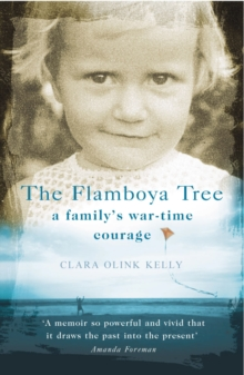 The Flamboya Tree : Memories of a Family's War Time Courage, Paperback Book