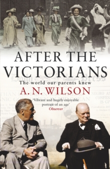 After The Victorians : The World Our Parents Knew, Paperback / softback Book
