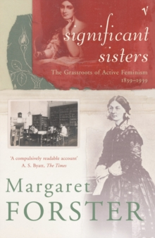 Significant Sisters : The Grassroots of Active Feminism, 1839-1939, Paperback Book