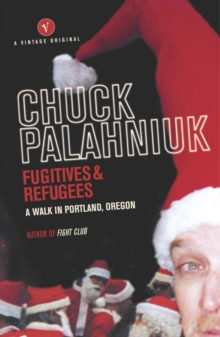 Fugitives And Refugees : A Walk Through Portland, Oregon, Paperback / softback Book