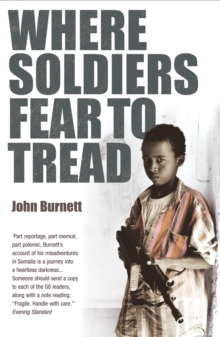 Where Soldiers Fear To Tread : At Work in the Fields of Anarchy, Paperback / softback Book
