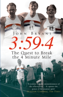 3:59.4 : The Quest to Break the Four Minute Mile, Paperback / softback Book