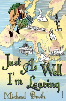 Just As Well I'm Leaving : To the Orient With Hans Christian Andersen, Paperback Book