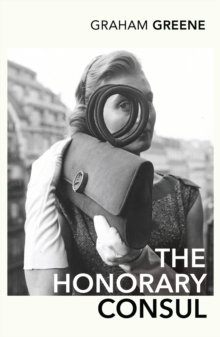 The Honorary Consul, Paperback Book