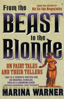 From the Beast to the Blonde : On Fairy Tales and Their Tellers, Paperback Book