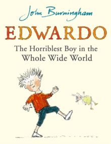 Edwardo the Horriblest Boy in the Whole Wide World, Paperback Book