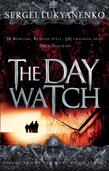The Day Watch : (Night Watch 2), Paperback Book