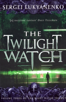 The Twilight Watch : (Night Watch 3), Paperback Book