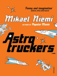 Astrotruckers, Paperback / softback Book