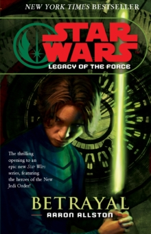 Star Wars: Legacy of the Force I - Betrayal, Paperback Book