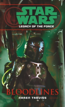 Star Wars: Legacy of the Force II - Bloodlines, Paperback / softback Book
