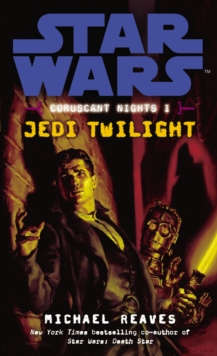 Star Wars: Coruscant Nights I - Jedi Twilight, Paperback Book