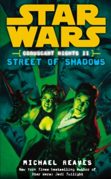 Star Wars: Coruscant Nights II - Street of Shadows, Paperback Book