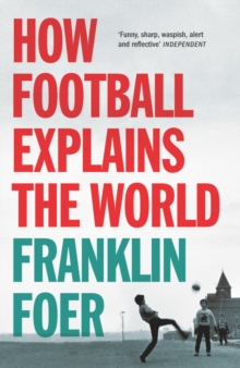 How Football Explains The World, Paperback Book