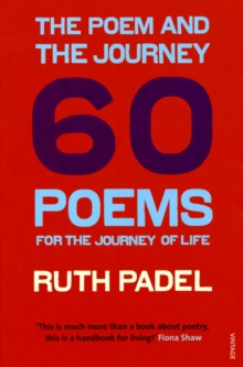 The Poem and the Journey : 60 Poems for the Journey of Life, Paperback Book