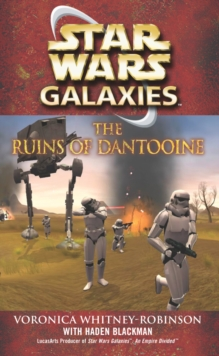 Star Wars: Galaxies - The Ruins of Dantooine, Paperback / softback Book