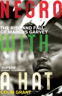 Negro with a Hat: Marcus Garvey, Paperback / softback Book