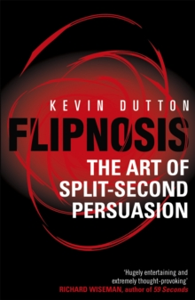 Flipnosis : The Art of Split-Second Persuasion, Paperback Book