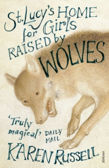 St Lucy's Home for Girls Raised by Wolves, Paperback Book