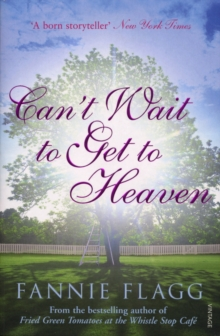 Can't Wait to Get to Heaven, Paperback / softback Book