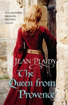 The Queen From Provence : (Plantagenet Saga), Paperback / softback Book