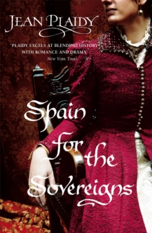 Spain for the Sovereigns : (Isabella & Ferdinand Trilogy), Paperback / softback Book