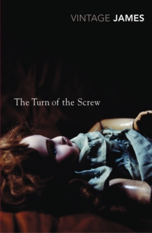 The Turn of the Screw and Other Stories : The Romance of Certain Old Clothes, The Friends of the Friends and The Jolly Corner, Paperback / softback Book