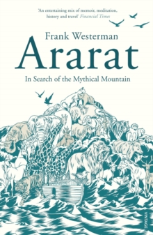 Ararat : In Search of the Mythical Mountain, Paperback Book