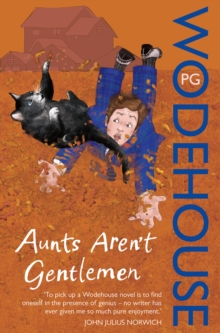 Aunts Aren't Gentlemen : (Jeeves & Wooster), Paperback / softback Book