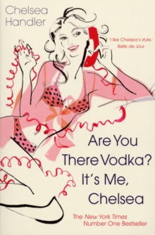 Are you there Vodka? It's me, Chelsea, Paperback Book