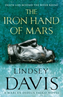 The Iron Hand Of Mars : (Falco 4), Paperback / softback Book
